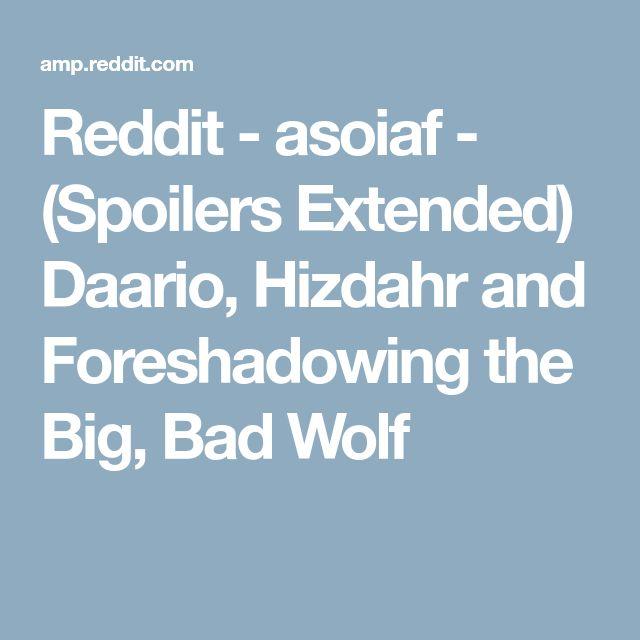 Reddit - asoiaf - (Spoilers Extended) Daario, Hizdahr and Foreshadowing the Big, Bad Wolf
