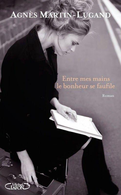 Le blog d'une passionnée de lecture: Entre mes mains le bonheur se faufile d'Agnès Mart...