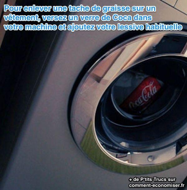 Aussi surprenant que cela puisse paraître, le Coca-Cola est le détergent parfait pour vous débarrasser d'une vilaine tache de graisse sur un vêtement.  Découvrez l'astuce ici : http://www.comment-economiser.fr/astuce-taches-graisses-vetements.html?utm_content=buffer8e043&utm_medium=social&utm_source=pinterest.com&utm_campaign=buffer