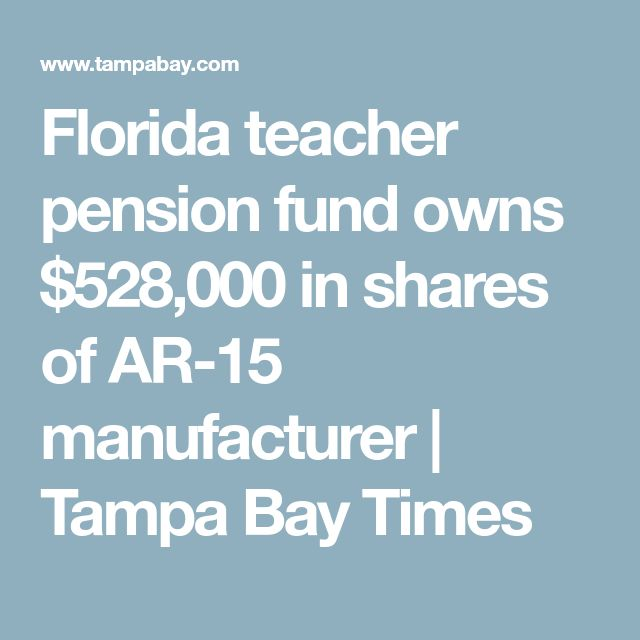 Florida teacher pension fund owns $528,000 in shares of AR-15 manufacturer | Tampa Bay Times