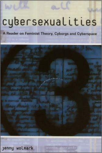 Cybersexualities: A Reader in Feminist Theory, Cyborgs and Cyberspace: Amazon.co.uk: Jenny Wolmark: 9780748611171: Books