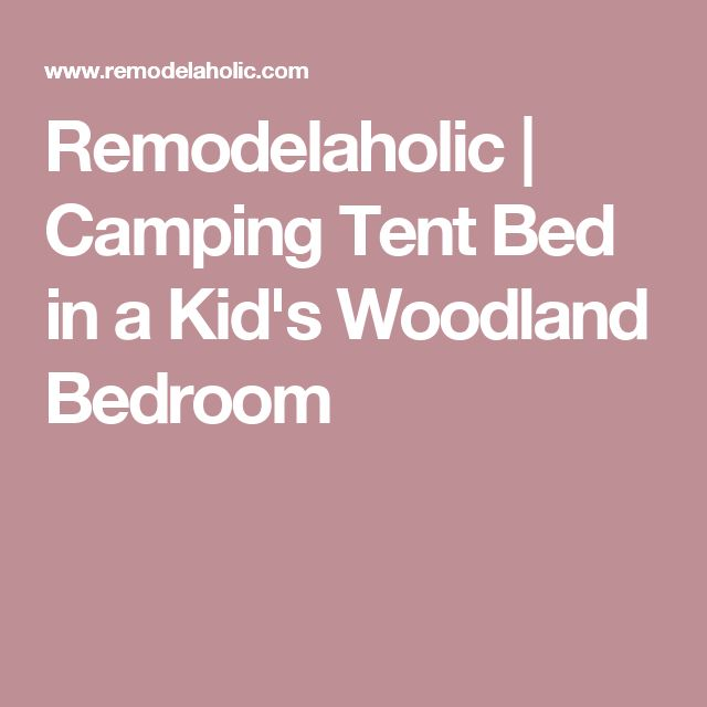 Remodelaholic   Camping Tent Bed in a Kid's Woodland Bedroom