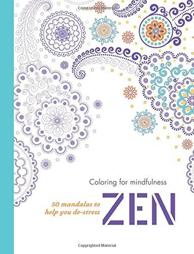 Zen 50 Mandalas To Help You De Stress Coloring For Mind