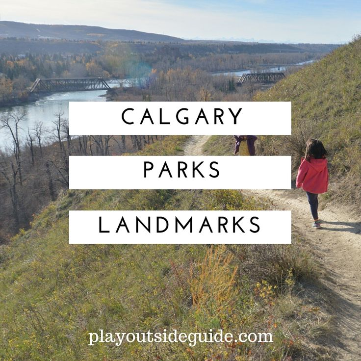 Calgary Parks Landmarks to Look For - How Many Have You Visited?