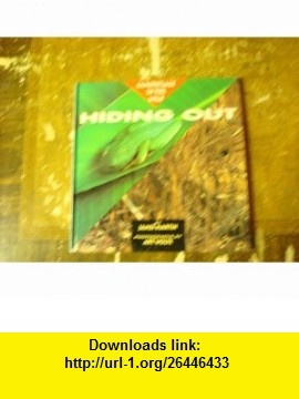 HIDING OUT (Camouflage in the Wild) (9780517593929) Art Wolfe , ISBN-10: 0517593920  , ISBN-13: 978-0517593929 ,  , tutorials , pdf , ebook , torrent , downloads , rapidshare , filesonic , hotfile , megaupload , fileserve