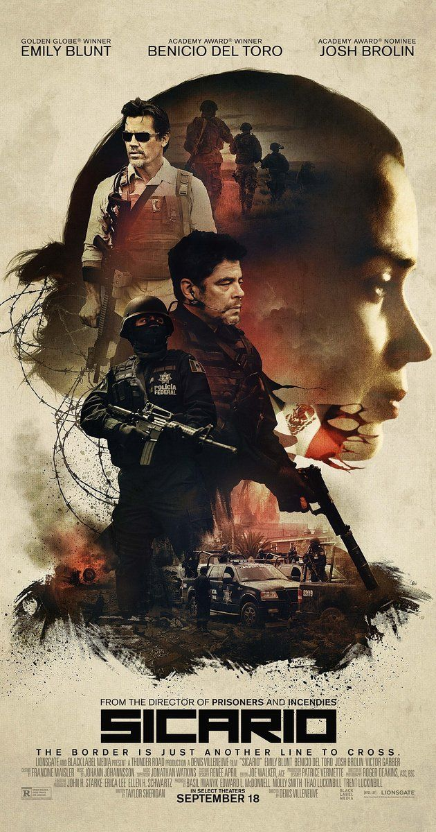 Directed by Denis Villeneuve.  With Emily Blunt, Josh Brolin, Benicio Del Toro, Jon Bernthal. An idealistic FBI agent is enlisted by an elected government task force to aid in the escalating war against drugs at the border area between the U.S. and Mexico.