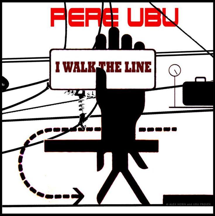 PERE UBU : I WALK THE LINE Illustration & Design © Alex Horn http://alexhorn.ultra-book.com