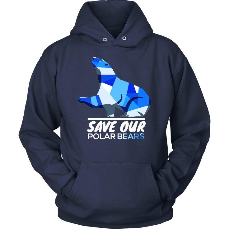 Save Our Polar Bears,Endangered Animal Love Bears Hoodie