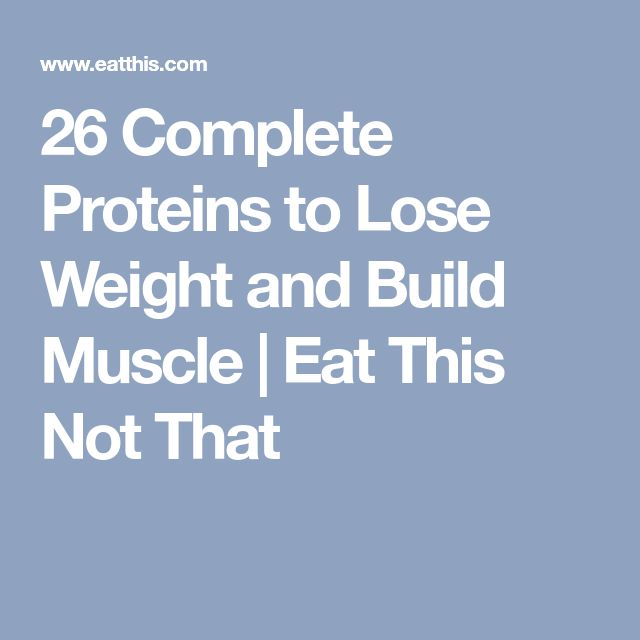 26 Complete Proteins to Lose Weight and Build Muscle | Eat This Not That