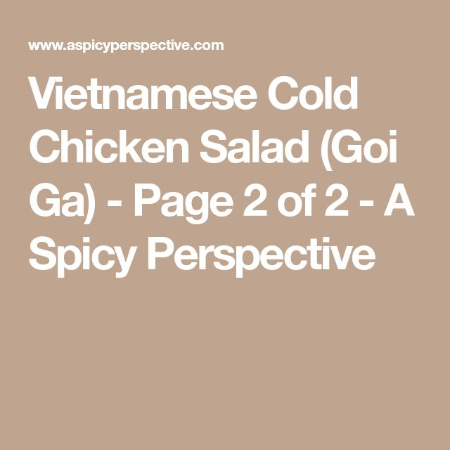 Vietnamese Cold Chicken Salad (Goi Ga) - Page 2 of 2 - A Spicy Perspective