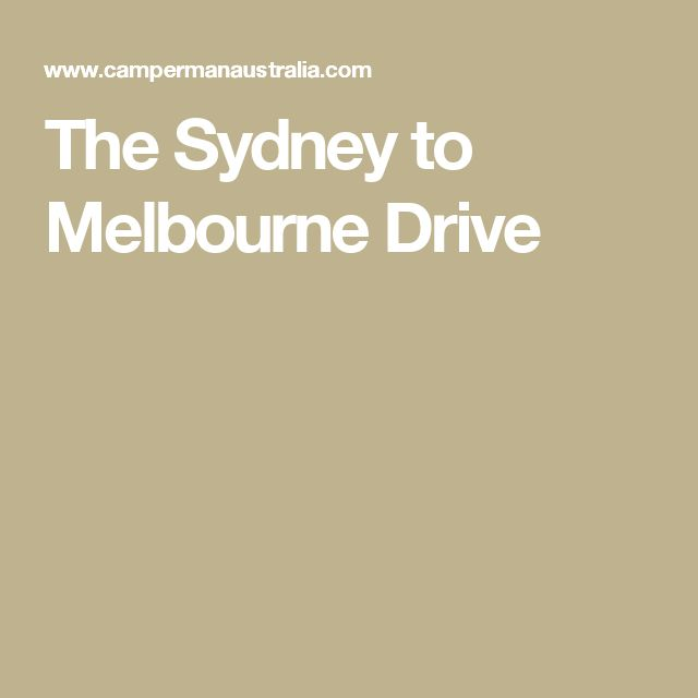 The Sydney to Melbourne Drive