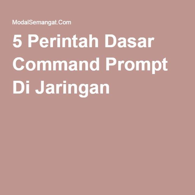 5 Perintah Dasar Command Prompt Di Jaringan