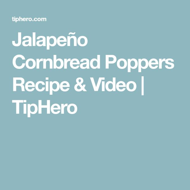 Jalapeño Cornbread Poppers Recipe & Video | TipHero