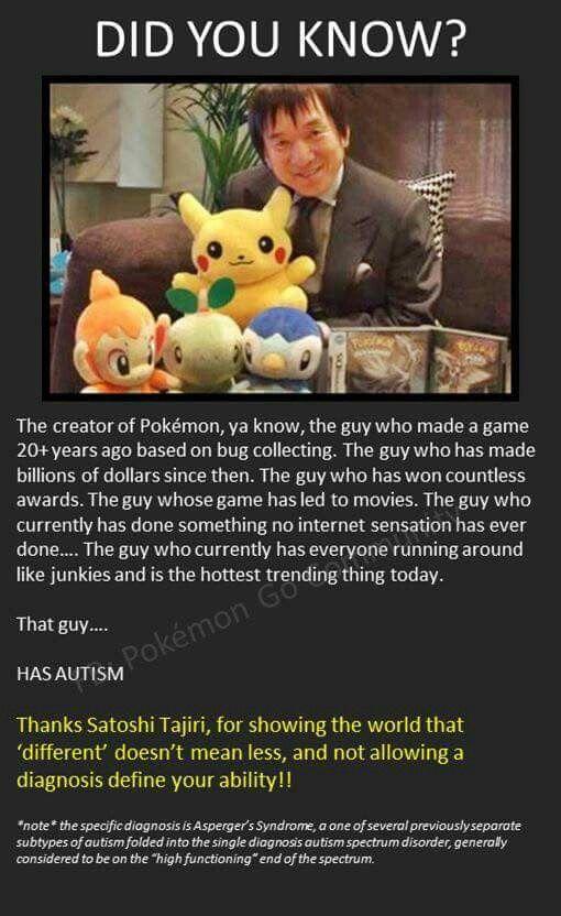 FYI: Pokemon Creator Is Autistic.