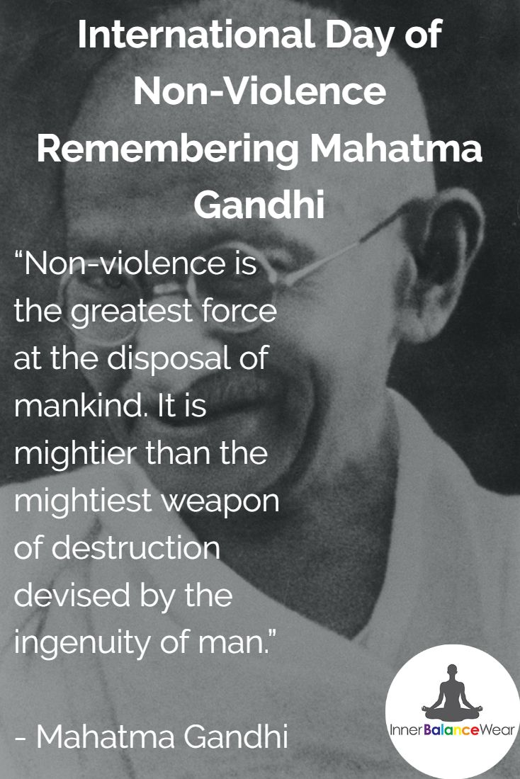 Today is the birthday of Mahatma Gandhi , do something today that'll make the world a better place tomorrow on this International Day of non - violence.