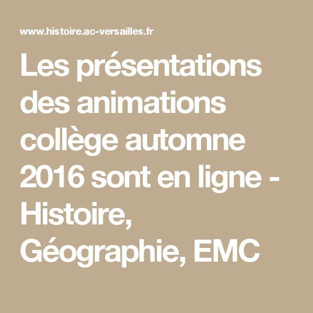Les présentations des animations collège automne 2016 sont en ligne - Histoire, Géographie, EMC