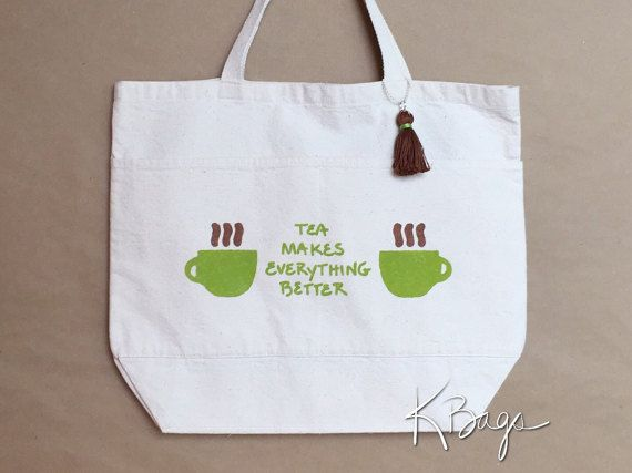 Hand-Painted Canvas Tote Bag  Tea Makes a Everything by KristiBags