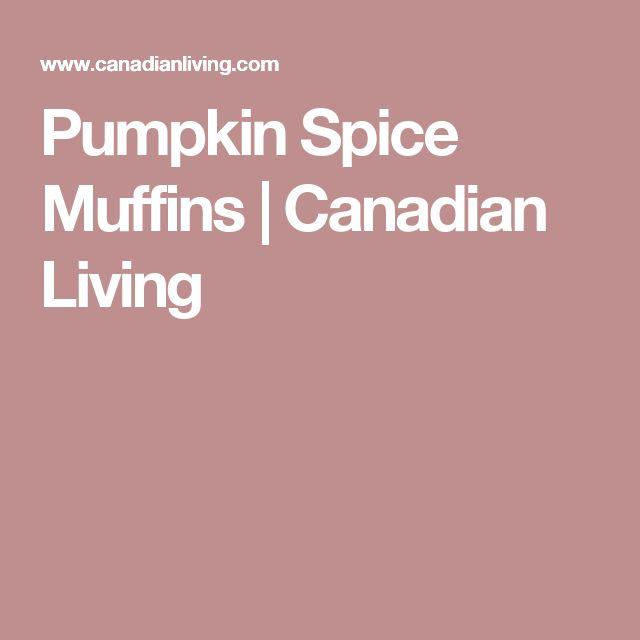 Pumpkin Spice Muffins | Canadian Living