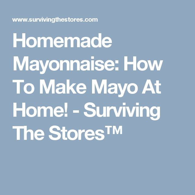 Best 25 homemade mayonnaise ideas on pinterest mayonnaise recipe easy mayonnaise recipe and - Make best mayonnaise ...