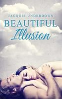 Beautiful Illusion by Jacquie Underdown