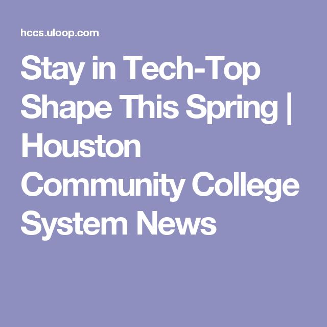 Stay in Tech-Top Shape This Spring | Houston Community College System News