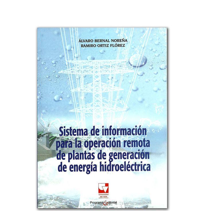 Sistema de información para la operación remota de plantas de generación de energía hidroeléctrica  http://www.librosyeditores.com/tiendalemoine/3070-sistema-de-informacion-para-la-operacion-remota-de-plantas-de-generacion-de-energia-hidroelectrica.html  Editores y distribuidores