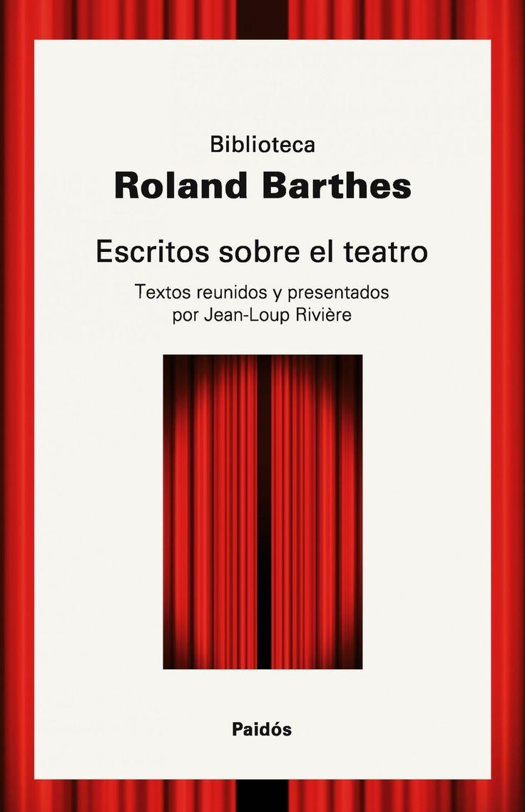 Barthes, Roland --- Escritos sobre el teatro --- Barcelona [etc.]: Paidós, 2009