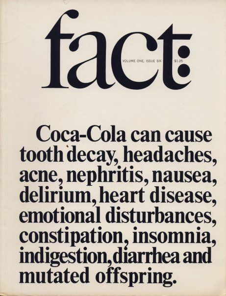 fact.: Food For Thought, Food Facts, Diet Pepsi, Memorial Drinks, Facts Magazines, Design History, Herbs Lubalin, Diet Coke, Coca Cola Facts Health