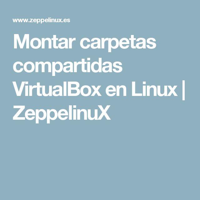 Montar carpetas compartidas VirtualBox en Linux | ZeppelinuX