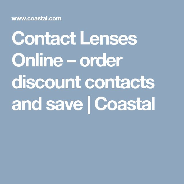 Contact Lenses Online – order discount contacts and save | Coastal
