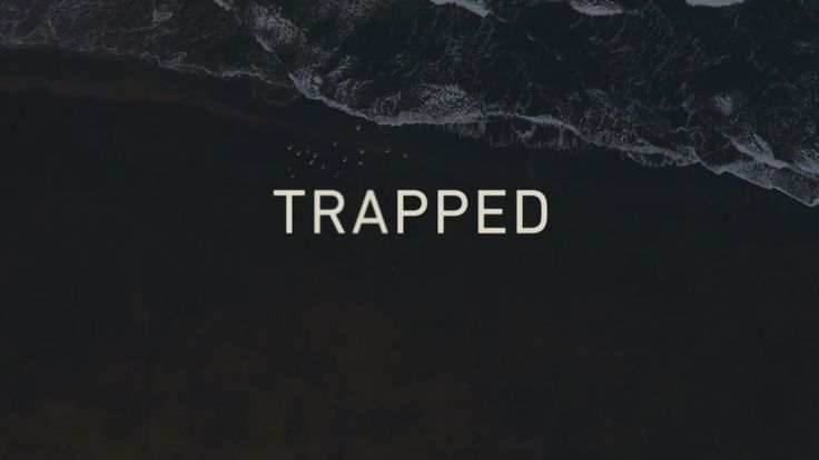 Trapped (2015) Main Titles
