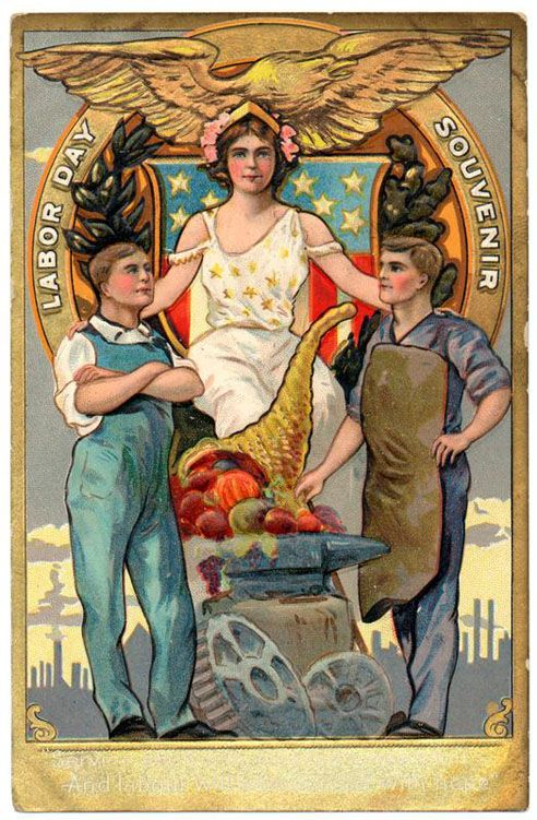 "The first Labor Day holiday was celebrated on Tuesday, September 5, 1882 in New York City. The legend on this souvenir card reads, ""Service shall with steeled sinews toil, and Labor will refresh itself with hope."""