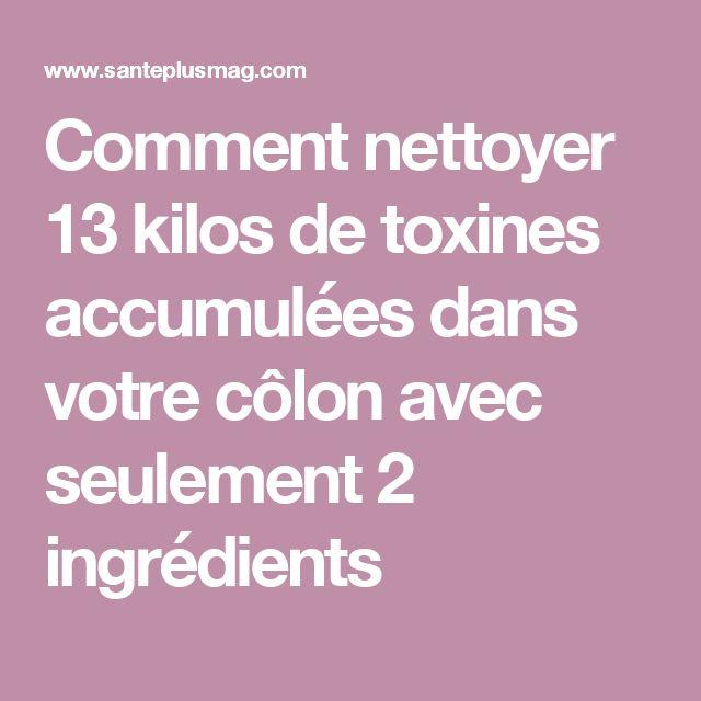 Comment nettoyer 13 kilos de toxines accumulées dans votre côlon avec seulement 2 ingrédients