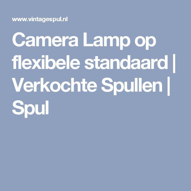 Camera Lamp op flexibele standaard | Verkochte Spullen | Spul