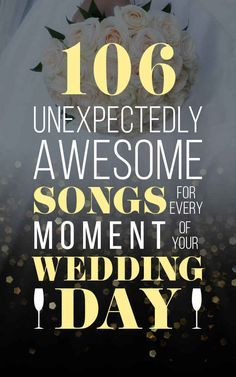 106 Unexpectedly Awesome Songs For Every Moment Of Your Wedding Day