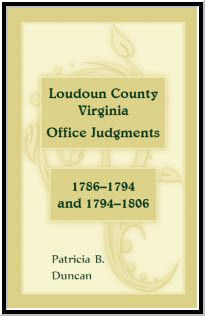 Loudoun County, Virginia Office Judgments: 1786-1794 and 1794-1806
