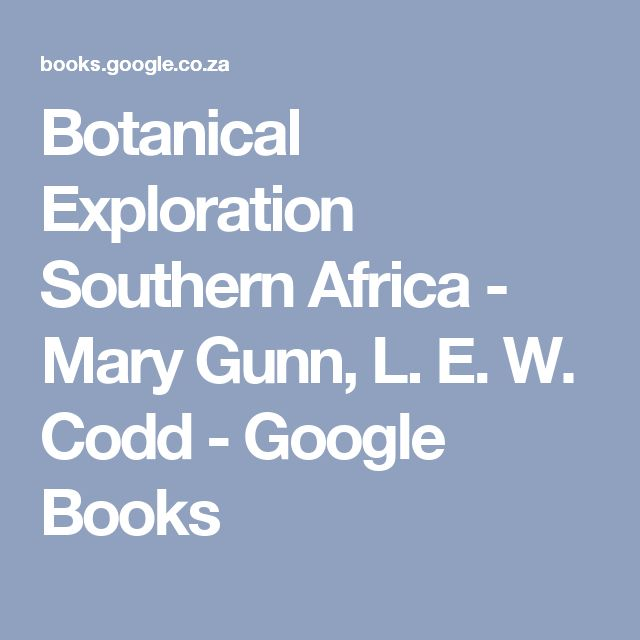 Botanical Exploration Southern Africa - Mary Gunn, L. E. W. Codd - Google Books