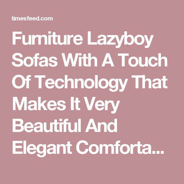25 Best Ideas About Lazyboy On Pinterest Recliner Chair Covers Modern Recliner Chairs And