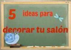 5 ideas para decorar tu salón de clases | Recursos para maestros de apoyo