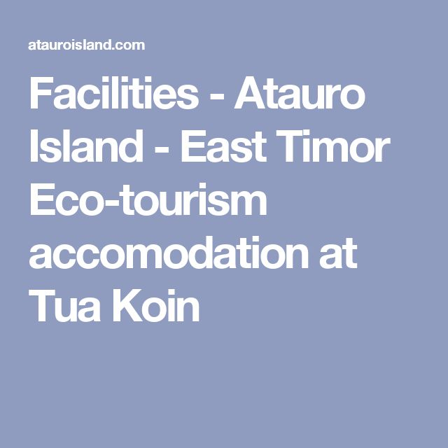 Facilities - Atauro Island - East Timor Eco-tourism accomodation at Tua Koin