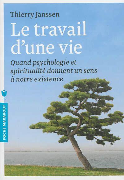 Le travail d'une vie - Thierry Janssen - Librairie Mollat Bordeaux