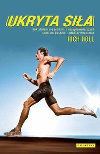 Ukryta siła. Jak stałem się jednym z najbardziej sprawnych ludzi na świecie i odnalazłem siebie . #ksiazka #book #sport #bieganie #run