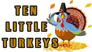 Thanksgiving Songs for Children - Ten Little Turkeys - Kids Song by The Learning Station, via YouTube.
