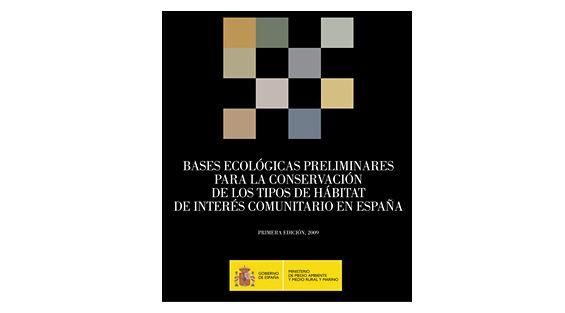 Bases ecológicas preliminares para la conservación de los tipos de hábitat de interés comunitario en España [Recurso electrónico]  Madrid : Ministerio de Medio Ambiente y Medio Rural y Marino, 2009