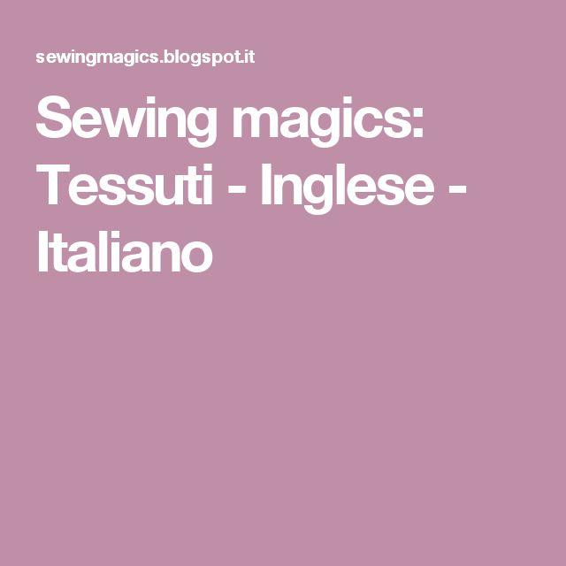 Sewing magics: Tessuti - Inglese - Italiano