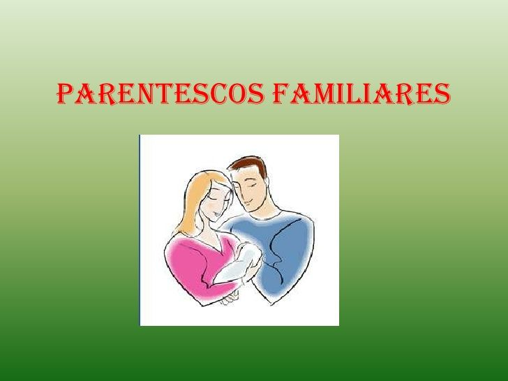 Parentescos familiares by veranodel63 via slideshare