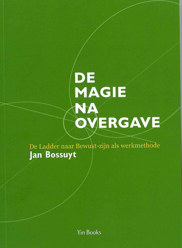 Omgaan met de uitdagingen van het leven in praktische stappen. >> De magie na overgave - Jan Bossuyt - Yin Books - 152 pag. - € 14,95 - ISBN 9789491233043