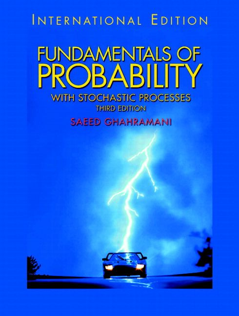 Fundamentals of probability, with stochastic processes. Saeed Ghahramani. Consultar disponibilidad en http://biblos.uam.es/uhtbin/cgisirsi/x/0/0/57/5/0?searchdata1=974697{CKEY}&searchfield1=GENERAL^SUBJECT^GENERAL^^&user_id=WEBSERVER