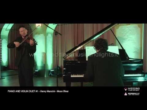 Piano And Violin Duet #1 - Moon River   http://weddingmusicandlights.it/