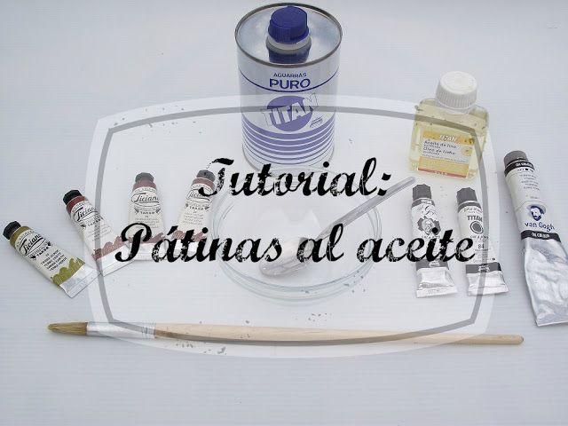 Trastos en el doblao: Pátinas y más pátinas (parte I). Pátinas al aceite...